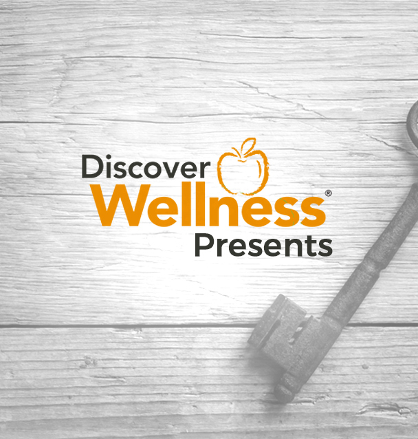 Discover Wellness Presents